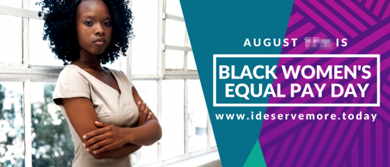 Black Women's Equal Pay Day I Deserve More